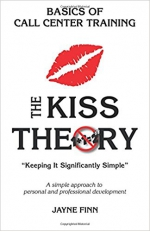 "The KISS Theory: Basics of Call Center Training: Keep It Strategically Simple ""A simple approach to personal and professional development."""