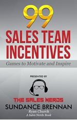 99 SALES TEAM INCENTIVES: Games to Motivate and Inspire (The Sales Nerds Book 1)
